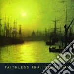 TO ALL NEW ARRIVALS cd musicale di FAITHLESS