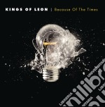 BECAUSE OF THE TIMES cd musicale di KINGS OF LEON