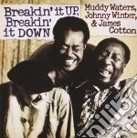 Muddy Waters, Johnny Winter & James Cott - Breakin' It Up, Breakin' It Down cd musicale di MUDDY W.-WINTER J.-COTTON J.