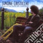 Simone Cristicchi - Dall'Altra Parte Del Cancello cd musicale di Simone Cristicchi