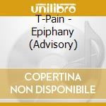 EPIPHANY cd musicale di T-PAIN