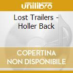 Holler back cd musicale di Trailers Lost