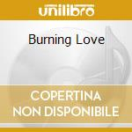 BURNING LOVE cd musicale di PRESLEY ELVIS