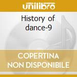 History of dance-9 cd musicale di Artisti Vari