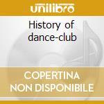 History of dance-club cd musicale di Artisti Vari