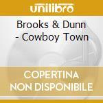 COWBOY TOWN cd musicale di BROOKS & DUNN