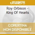 King of hearts cd musicale di Roy Orbison