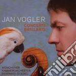 Jan Vogler - Concerti Brillanti Per Violoncello cd musicale di Jan Vogler