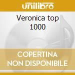 Veronica top 1000 cd musicale di Artisti Vari