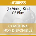 (LP VINILE) KIND OF BLUE lp vinile di DAVIS MILES