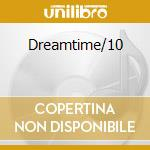 Dreamtime/10 cd musicale di The Stranglers