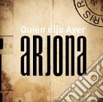 QUIEN DIJO AYER cd musicale di ARJONA RICARDO