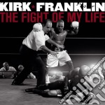 Fight on my life cd musicale di Kirk Franklin