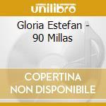 90 MILLAS cd musicale di Gloria Estefan