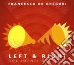 LEFT & RIGHT (BEST LIVE + DVD - DIGIPACK) cd musicale di Francesco De Gregori