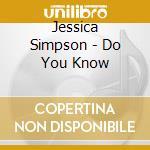 Do you know cd musicale di Jessica Simpson