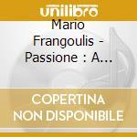 Passione cd musicale di Mario Frangoulis
