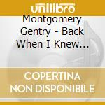Back when i knew it all cd musicale di Gentry Montgomery