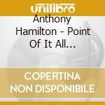THE POINT OF IT ALL cd musicale di HAMILTON ANTHONY