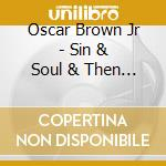 Sin & soul.... cd musicale di Oscar jr. Brown