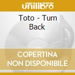 TURN BACK cd musicale di TOTO