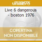 Live 6 dangerous - boston 1976 cd musicale di Peter Tosh