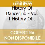 History of dance 2-club cd musicale di Artisti Vari