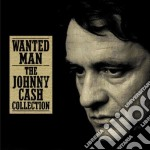 WANTED MAN: THE JOHNNY CASH COLLECTION cd musicale di Johnny Cash
