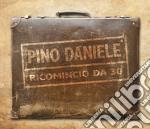 Ricomincio da 30 (jewel case) cd musicale di Pino Daniele