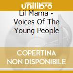 Voice of the young p. 0 cd musicale di Mama Lil