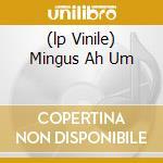 (LP VINILE) MINGUS AH UM lp vinile di MINGUS CHARLES