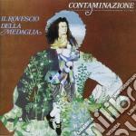 CONTAMINAZIONE cd musicale di IL ROVESCIO DELLA MEDAGLIA