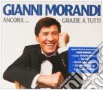 ANCORA...GRAZIE A TUTTI  (BOX 3 CD) cd musicale di Gianni Morandi