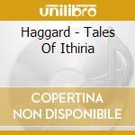 TALES OF ITHIRIA cd musicale di HAGGARD