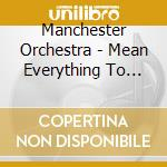 Mean everything nothing cd musicale di Orchestra Manchester