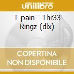 Thr33 ringz cd musicale di T-pain