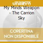 CARRION SKY cd musicale di MY MINDS WEAPON