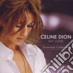 Celine Dion - My Love - The Essential Collection cd musicale di Celine Dion