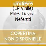 (LP VINILE) Nefertiti remastered lp vinile di Miles Davis