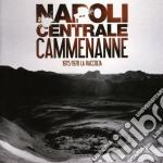 Napoli Centrale - Cammenanne 1975/1978 - La Raccolta cd musicale di Centrale Napoli