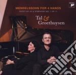 MENDELSSHON FOR 4 HANDS                   cd musicale di TAL / GROETHUYSEN