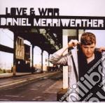 LOVE & WAR                                cd musicale di Daniel Merriweather