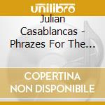 PHRAZES FOR THE YOUNG                     cd musicale di Julian Casablancas