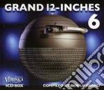Grand 12 inch vol.6 cd musicale di Artisti Vari