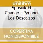 Pynandi,los descalzos cd musicale di Chango Spasiuk