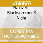Black summer's night + dvd cd musicale di Maxwell