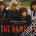 ETERNAL FLAME: THE BEST OF                cd musicale di BANGLES