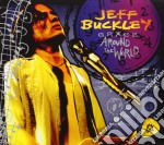 GRACE AROUND THE WORLD - LIVE  ( CD + DVD) cd musicale di Jeff Buckley