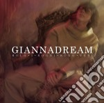 Giannadream cd musicale di NANNINI GIANNA