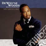 My life's lyric cd musicale di Dewayne Woods